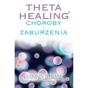 Theta Healing® Choroby i Zaburzenia