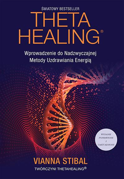 Theta Healing - Wprowadzenie do Nadzwyczajnej Metody Uzdrawiania Energią - książka