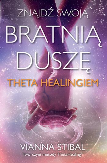 Znajdź swoją bratnią duszę z Theta Healingiem.- książka