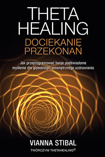 Theta Healing - Dociekanie Przekonań - książka