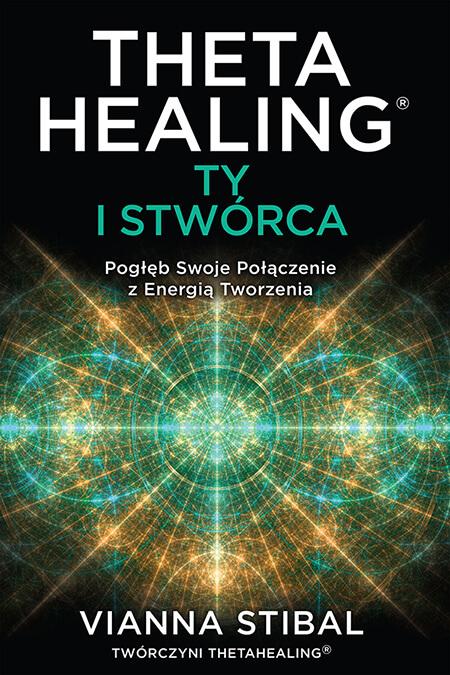 Theta Healing Ty i Stwórca - książka